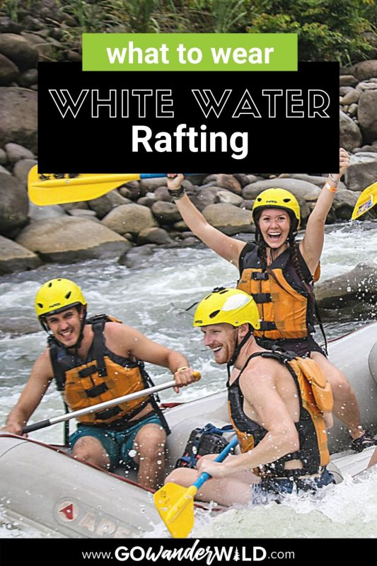 Wear White Water Rafting | Go Wander Wild